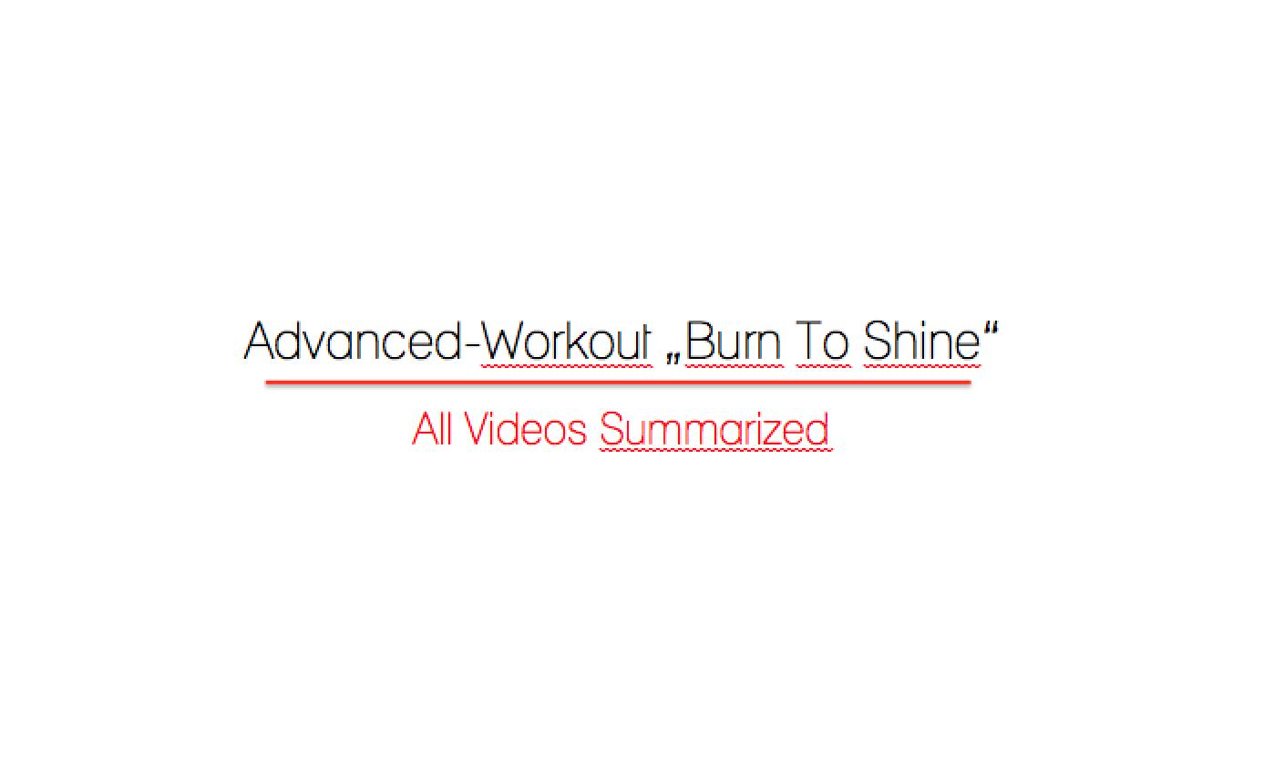 "Advanced Workout ""Burn to Shine"""