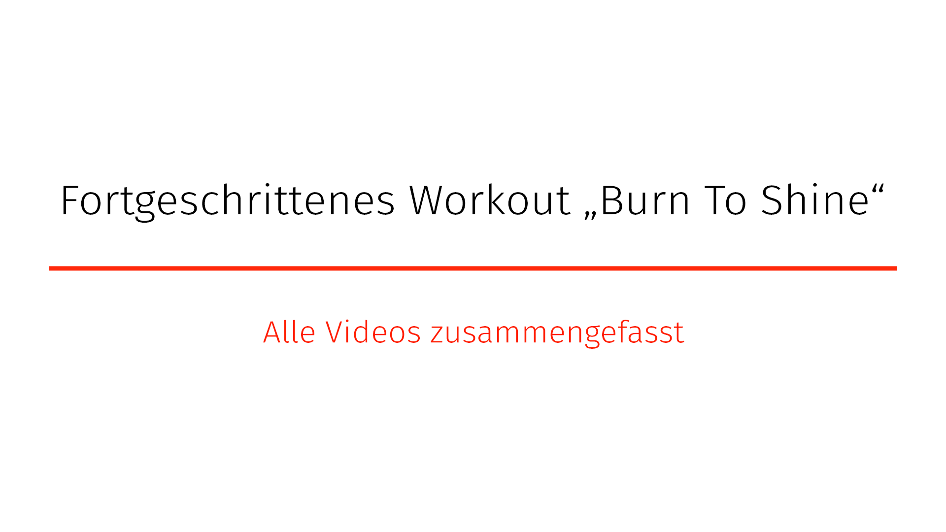 "Fortgeschrittenes-Workout ""Burn to Shine"""