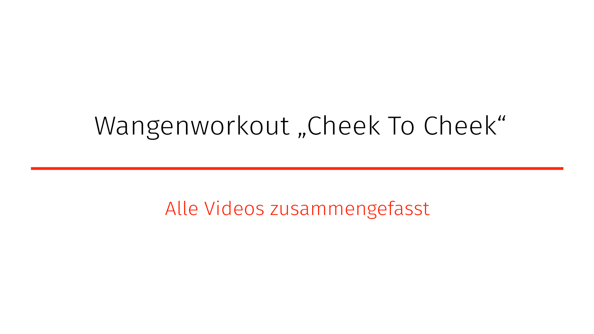 "Wangenworkout ""Cheek To Cheek"""